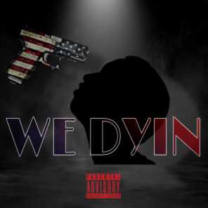 """We Dyin' (feat. Mia-Nichole & Johnnie """"Rony Rong"""" Walters)"""