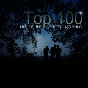 Top 100 Hits Of The Cemetery Mourning