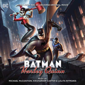 Batman and Harley Quinn (Music From The DC Universe Original Movie)