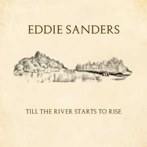 Till The River Starts To Rise