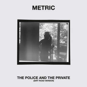 The Police and the Private (Dirt Road Version)