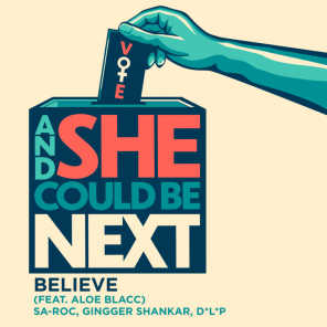 Believe (feat. Aloe Blacc) [From And She Could Be Next]