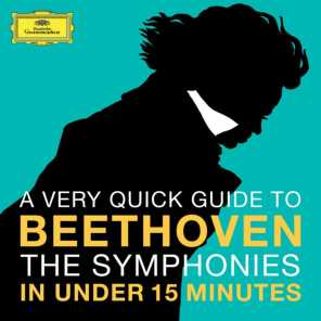 Beethoven: The Symphonies in under 15 minutes