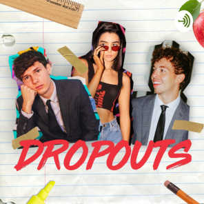 I accidentally told them the truth when I was drunk... Dropouts #62