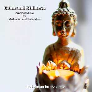 Calm and Stillness. Ambient Music for Meditation and Relaxation