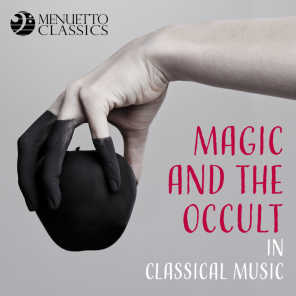 Magic and the Occult in Classical Music