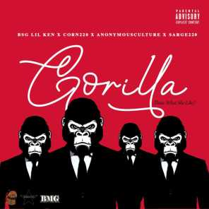 Gorilla (That's What She Like) [feat. Corn220, AnonymousCulture & Sarge220]