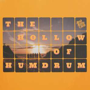The Hollow Of Humdrum