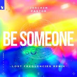 Be Someone (Lost Frequencies Remix) [feat. Eke]