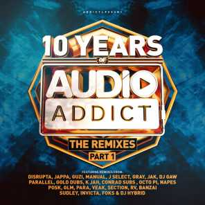 10 Years Of Audio Addict Records - The Remixes (Part 1)