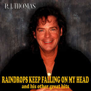 Raindrops keep Falling on my Head and his Other great Hits