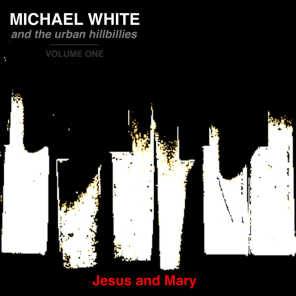 Jesus and Mary (feat. Michael White)