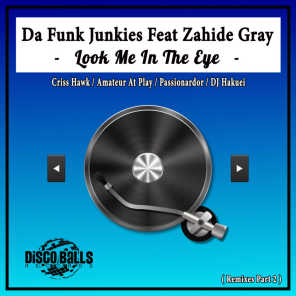 Look Me In The Eye (Remixes, Pt. 2) [feat. Zahide Gray]