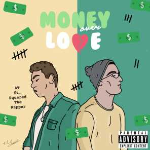 Money Over Love (feat. Squared The Rapper)