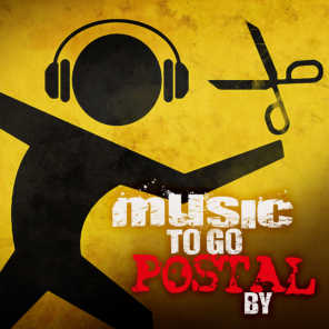 Music to Go Postal By