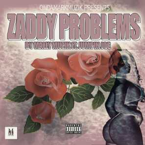 Zaddy Problems (feat. Jumpin' Joe The Rapper)