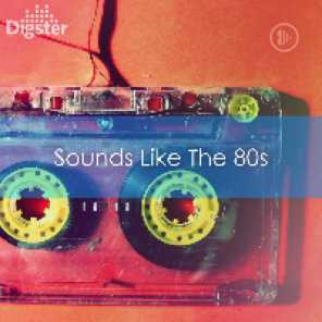DIGSTER - Sounds Like The 80's