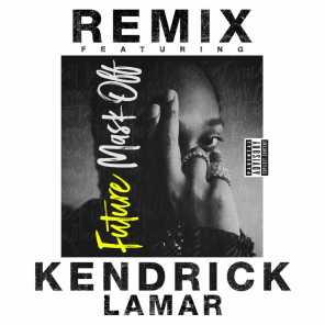 Mask Off (Remix) [feat. Kendrick Lamar]