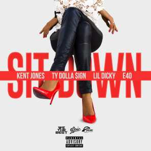 Sit Down (feat. Ty Dolla $ign, Lil Dicky & E-40)