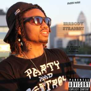 Errbody Straight (feat. Young Scooter & Zed Zilla)
