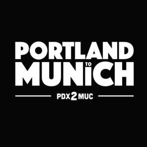 PDX2MUC: Portland to Munich (Compiled by NorthernDraw)