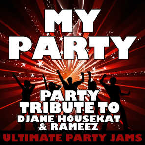 My Party (Party Tribute to Djane Housekat & Rameez)
