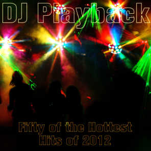 Fifty of the Hottest Hits of 2012