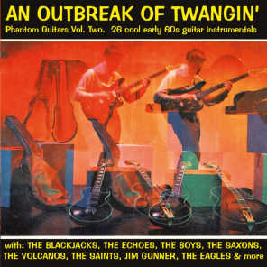 An Outbreak Of Twangin' - Phantom Guitars - 26 cool early 60's guitar instrumentals, Vol. 2