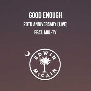 Good Enough 20th Anniversary (Live) [feat. Mul-Ty]