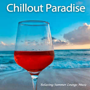 Chillout Paradise (Relaxing Summer Lounge Music)