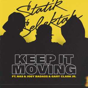 Keep It Moving (feat. Nas, Joey Bada$$ & Gary Clark Jr.)