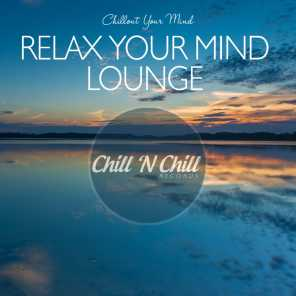 Relax Your Mind Lounge: Chillout Your Mind