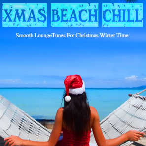 Xmas Beach Chill (Smooth Lounge Tunes For Christmas Winter Time)