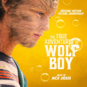 The True Adventures of Wolfboy (Original Motion Picture Soundtrack)
