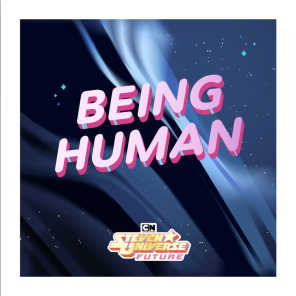 Being Human (feat. Emily King, Rebecca Sugar, aivi & surasshu, Roger Hicks , Edwin Rhodes, & Travis Kindred) [From Steven Universe Future]