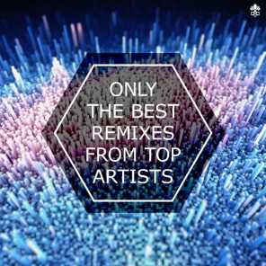 Only the Best Remixes From Top Artists