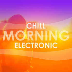 Chill Morning Electronic
