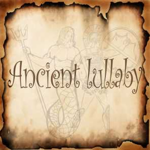 Ancient Lullaby (Relaxation Ancient Lullaby for Babies to Fall Asleep Faster)