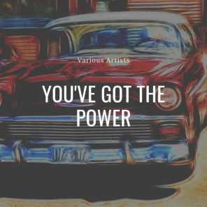 You've Got the Power