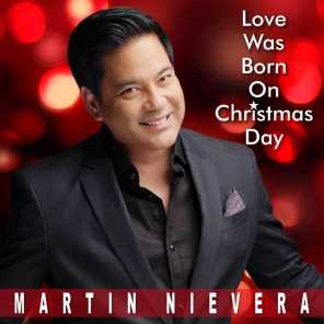 Love Was Born On Christmas Day