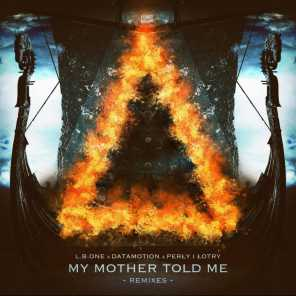 My Mother Told Me (Remixes) [feat. Perly I Lotry]