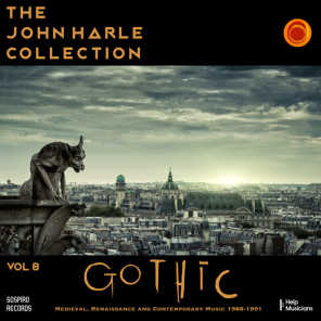 The John Harle Collection Vol. 8: Gothic (Medieval, Renaissance and Contemporary Music 1988 - 1991) (Live)