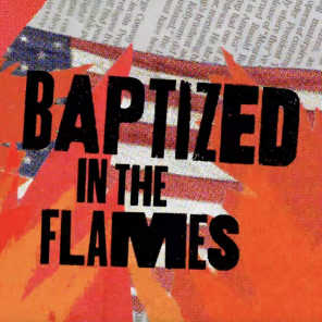 Baptized in the Flames