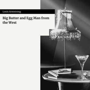 Big Butter and Egg Man from the West