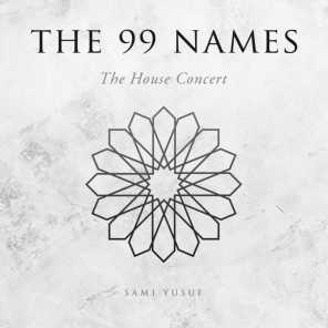 The 99 Names (The House Concert)