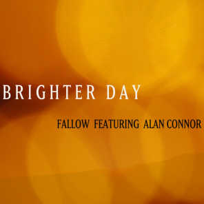 Brighter Day (feat. Alan Connor)