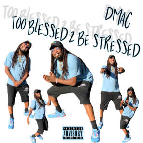 Too Blessed 2 Be Stressed
