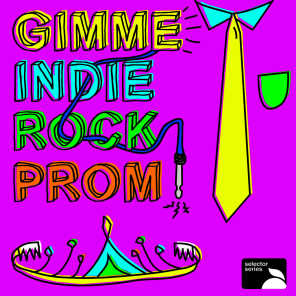 Gimme Indie Rock Prom