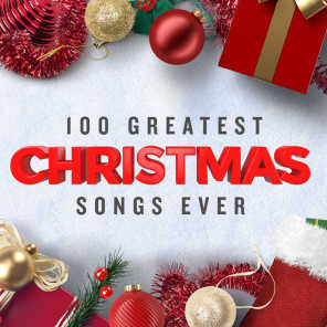 100 Greatest Christmas Songs Ever (Top Xmas Pop Hits)