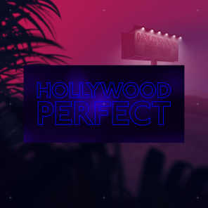 Hollywood Perfect (feat. NotEvenTanner)